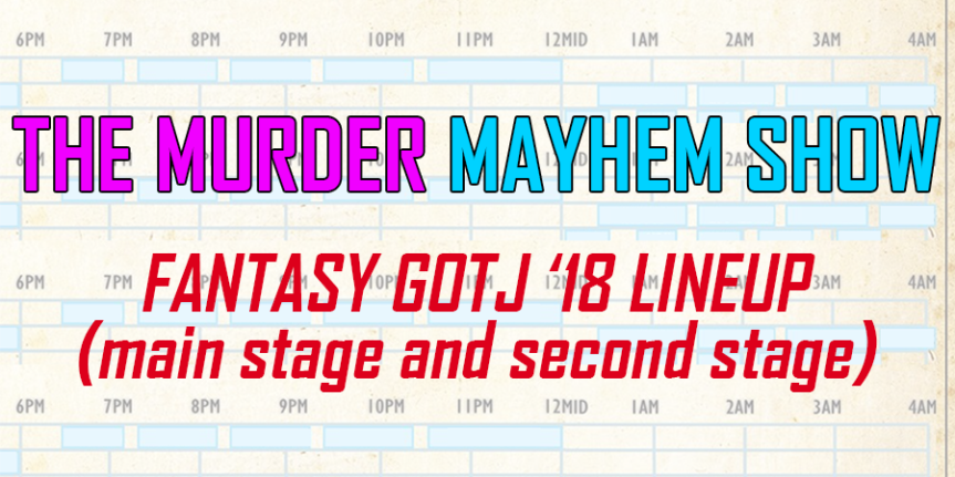 My Fantasy GOTJ '18 Lineup (Main Stage and Second Stage)