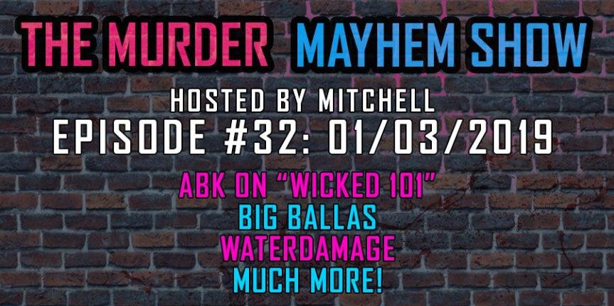 """Murder Mayhem Show #32: ABK on """"Wicked 101,"""" Big Ballas, """"WaterDamage,"""" """"Violent J Brother"""" EP, muchmore"""