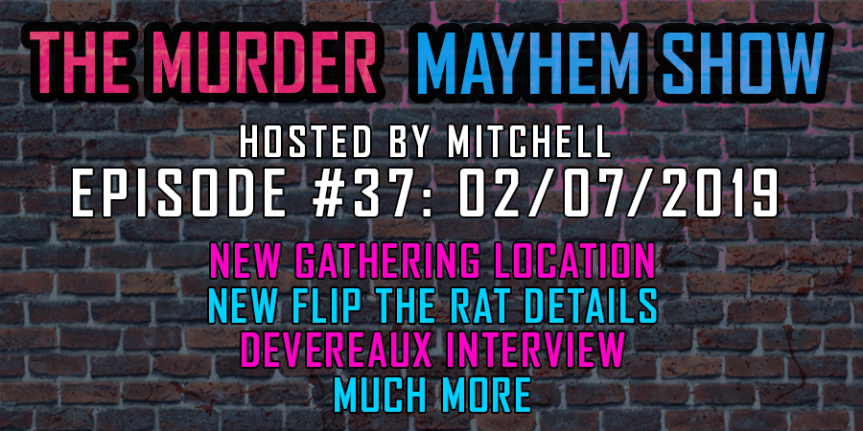Murder Mayhem Show #37: New GOTJ location, new Flip The Rat details, Devereaux interview, more