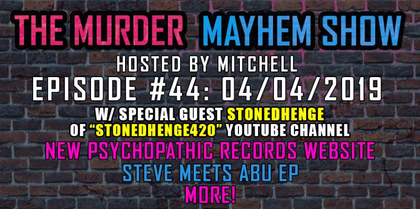 Murder Mayhem Show #44: New Psychopathic Records website, Steve Meets Abu EP,more